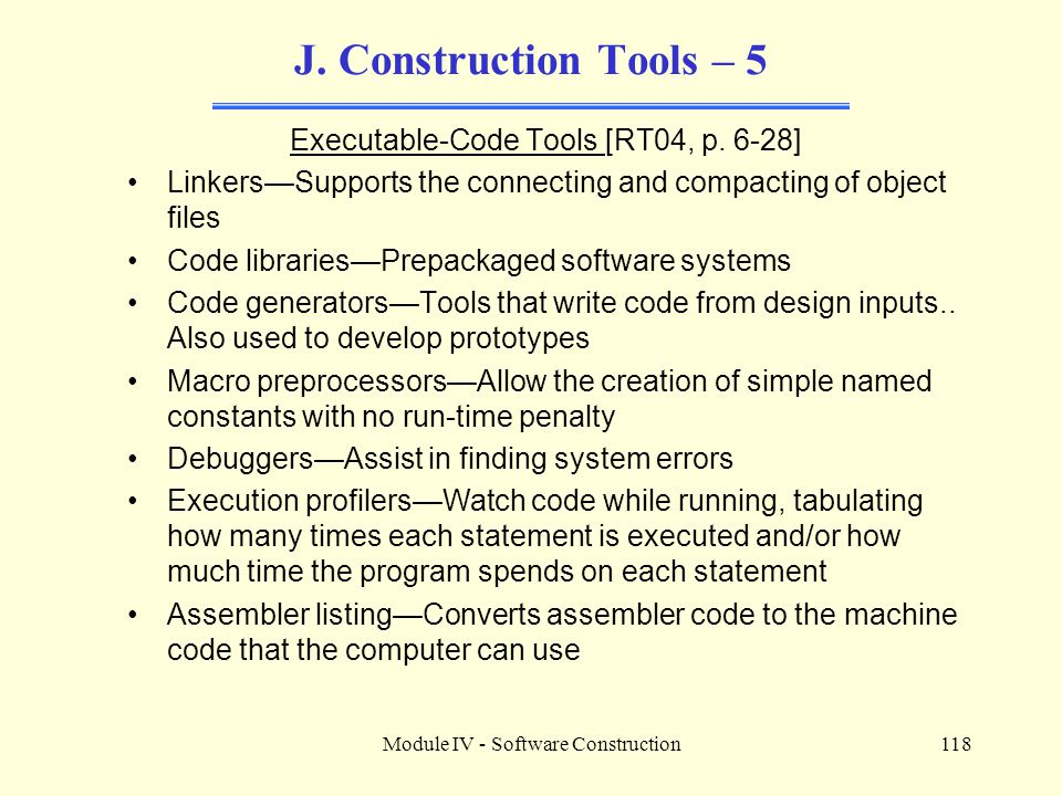 J. Construction Tools – 5 Executable-Code Tools [RT04, p. 6-28]